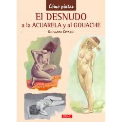 El Desnudo Al Gouache Y A La Acuarela