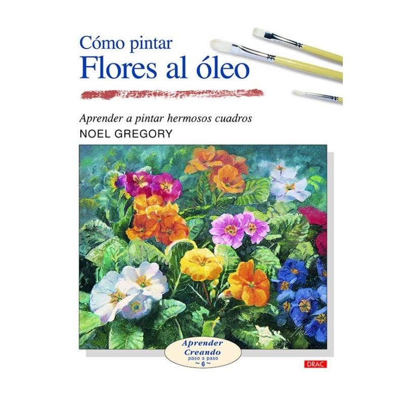 Cómo Pintar Flores Al Óleo