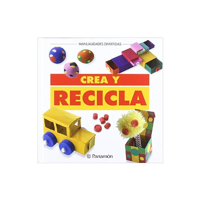 Manualidades Crea Y Recicla