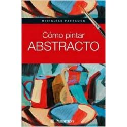 Mini Guías - Cómo Pintar Abstracto