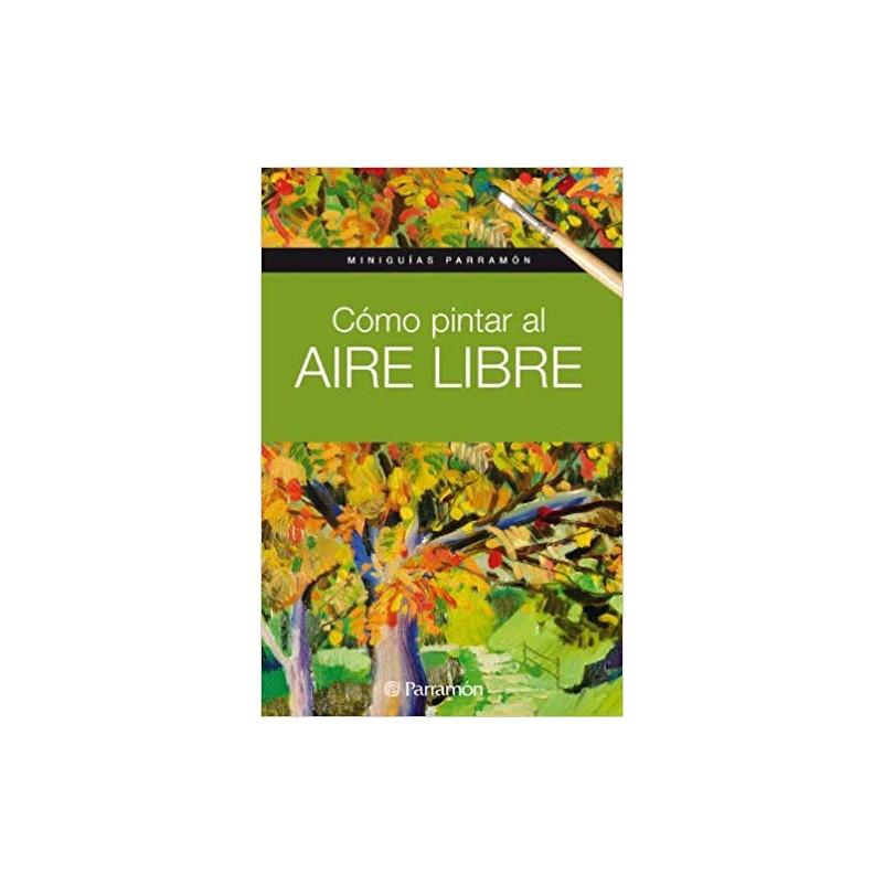 Mini Guías - Cómo Pintar Al Aire Libre