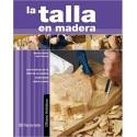 Oficios Artísticos - La Talla En Madera